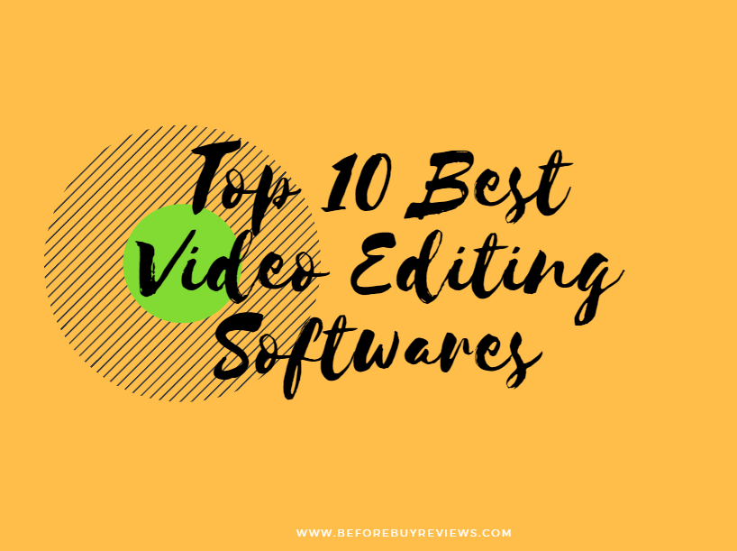 Top 10 Best Video Editing Softwares : Reviews & Expert Opinions