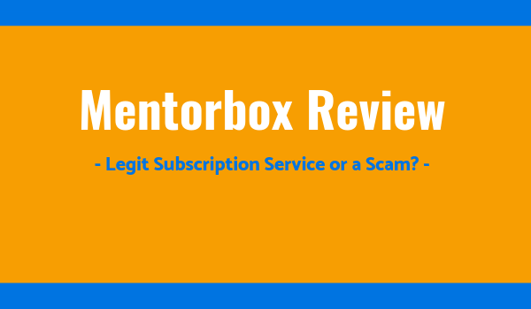 MentorBox Review – Read Before Buying (AVOID IT!)